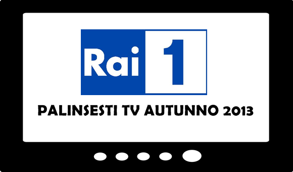 palinsesti-tv-autunno 2013-rai-1
