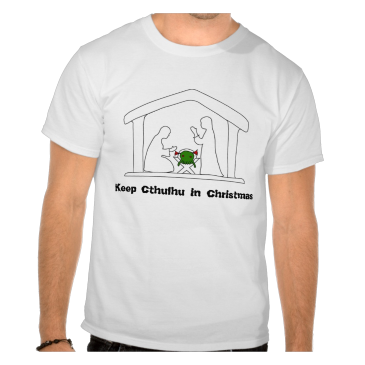 http://www.zazzle.com/keep_cthulhu_in_christmas_tshirts-235876768483541887