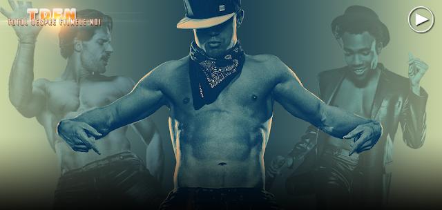Dansuri incitante şi bărbaţi bine făcuţi în noul trailer pentru Magic Mike XXL
