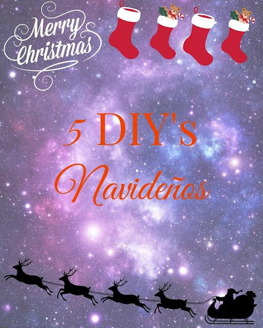 5 DIY's para Probar estas Navidades
