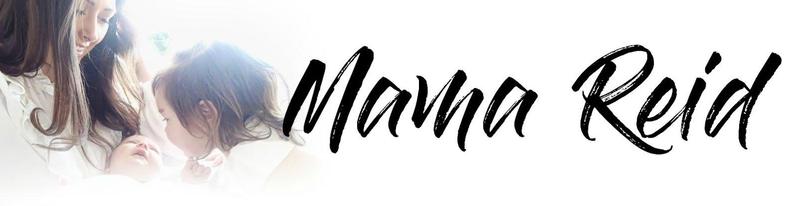 MAMA REID WRITES | UK PARENTING & LIFESTYLE BLOG