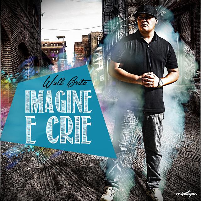 """Well Brito lança a mixtape """"Imagine e Crie"""""""