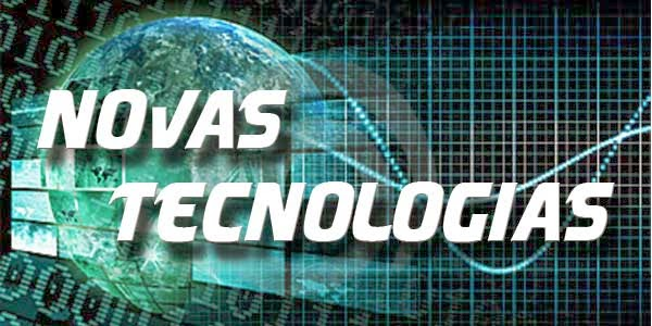 Novas tecnologias - facilitar sua vida