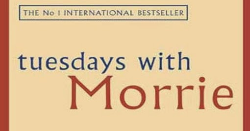 reaction to tuesdays with morrie Maybe it was a grandparent, or a teacher someone older who understood you  when you were young and searching, who helped you see the.