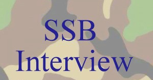 Things to know Before going to SSB: SSB Interview and its Aims