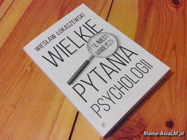 Wielkie (i te nieco mniejsze) pytania psychologii okładka