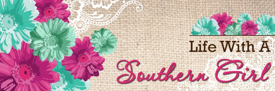 ♥ Life with a Southern Girl♥