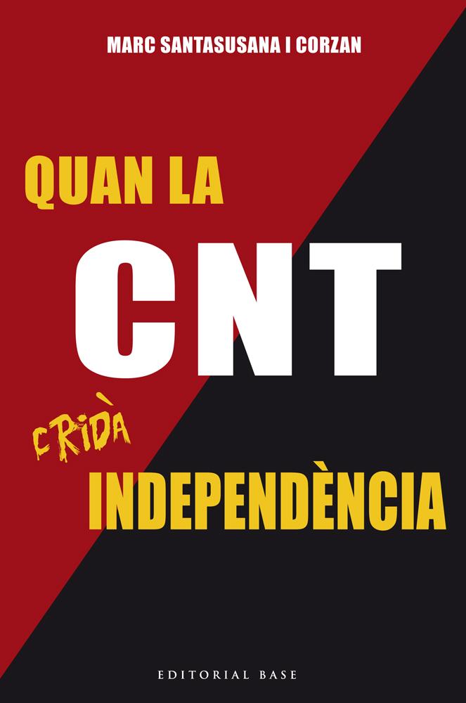 Llibre 'Quan la CNT cridà independència'