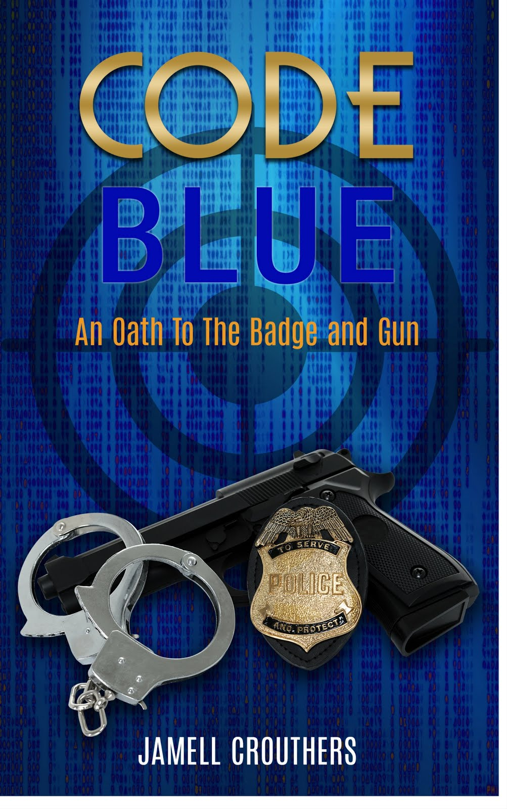 Code Blue: An Oath to the Badge and Gun