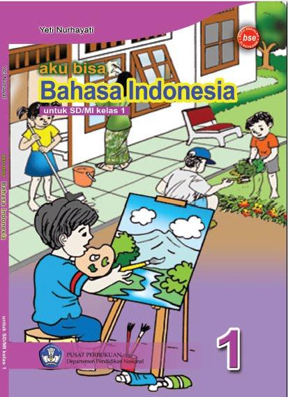 Sd kelas 1 : bahasa indonesia