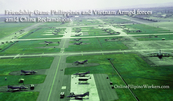 Friendship Game Philippines and Vietnam Armed forces amid China Reclamations