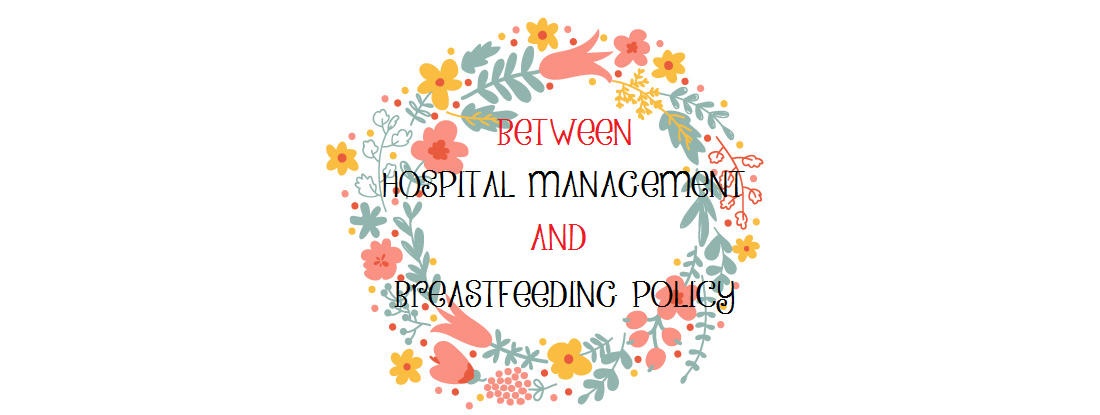 Between Hospital Management and Breastfeeding Policy