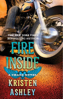Book cover of Fire Inside by Kristen Ashley (Chaos #2, motorcycle romance)
