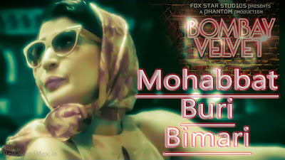 Mohabbat Buri Bimari Lyrics - Bombay Velvet