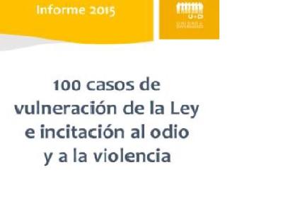 """Informe 2015 """"100 casos de vulneración de la Ley e incitación al odio y a la violencia"""