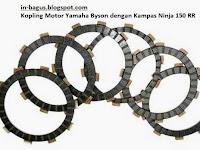 Kopling Yamaha Byson Diganti Kampas Ninja 150RR Motor Lebih Responsif
