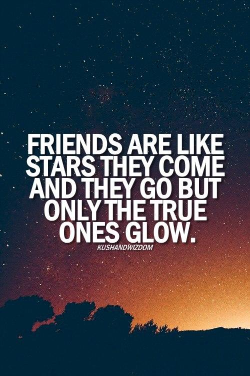 Friend Come And Go But True Friends Quotes : Friends are like stars they come and go but only the