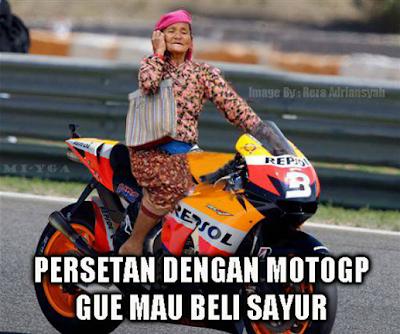 Persetan dengan MotoGP , Lebih baik beli sayur ..!!