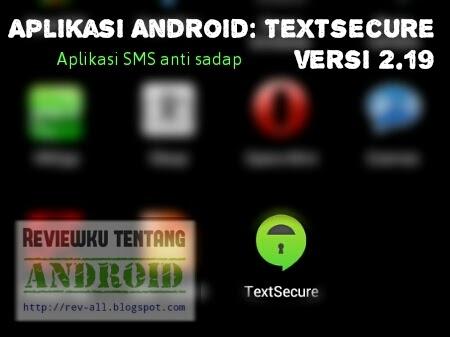 Ikon aplikasi TextSecure versi 2.1.9 - aplikasi android anti-sadap sms dari aplikasi penyadap dan penyadap operator (rev-all.blogspot.com)