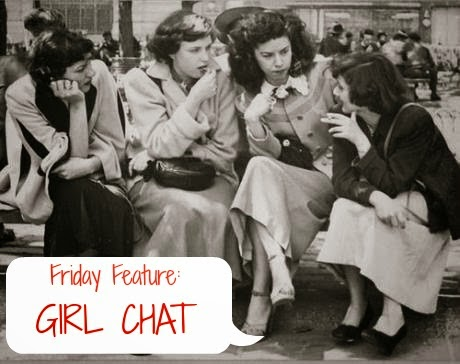 girl chat, friday feature, blogger, lbloggers, bad friendships,