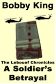 The Lebouef Chronicles: A Soldier's Betrayal
