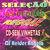 CD-AS PEDRAS DO REGGAE PRA TOCAR NO PAREDÃO SEM VINHETA BY DJ HELDER ANGELO