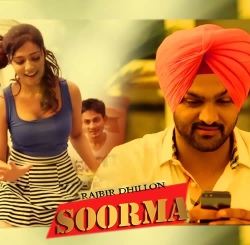 Soorma Lyrics - Rajbir Dhillon