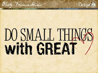 Do small things with great love - Wordart by DeDe Smith (DesignZ by DeDe)