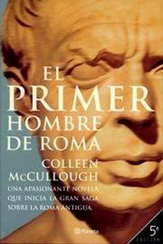 RES PVBLICA RESTITVTA: Reseña de El primer hombre de Roma