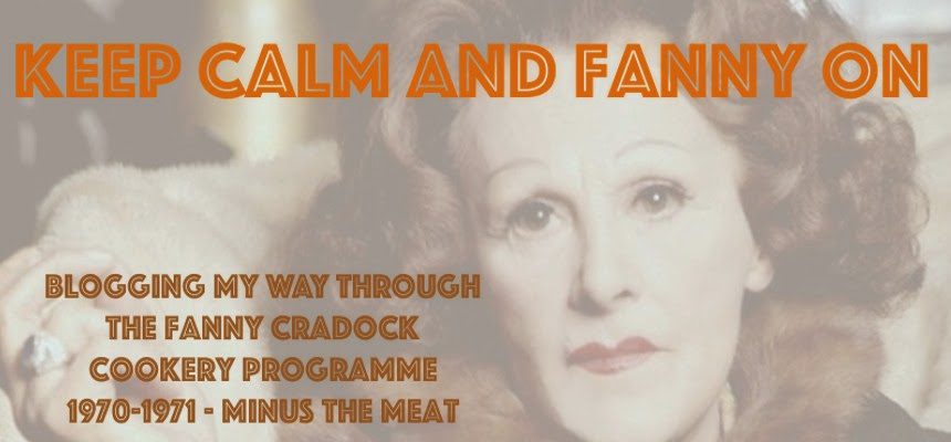 Keep Calm and Fanny On The Fanny Cradock Food Blog