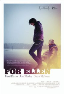 For Ellen (2012 – Paul Dano, Margarita Levieva and Jon Heder)