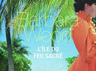 L'île du feu sacré de Barbara Wood