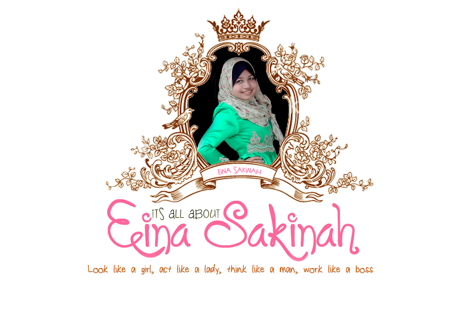 ! It's All About Eina Sakinah !