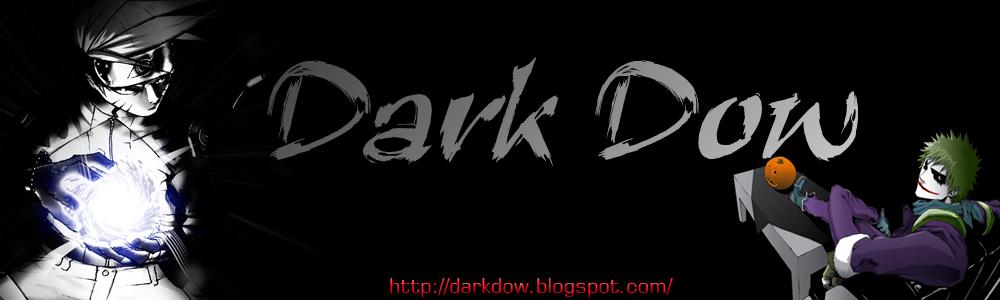 DARK DOW