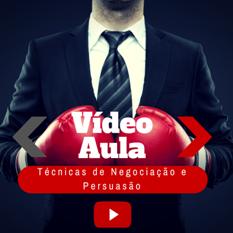 Vídeo Aula - Técnicas de Negociação e Persuasão