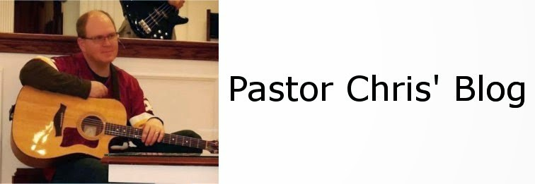 Pastor Chris' Blog