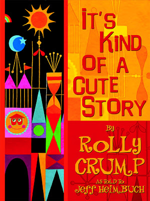 Its Kind of a Cute Story Rolly Crump book review Disneyland