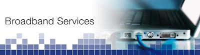 Broadband Services!