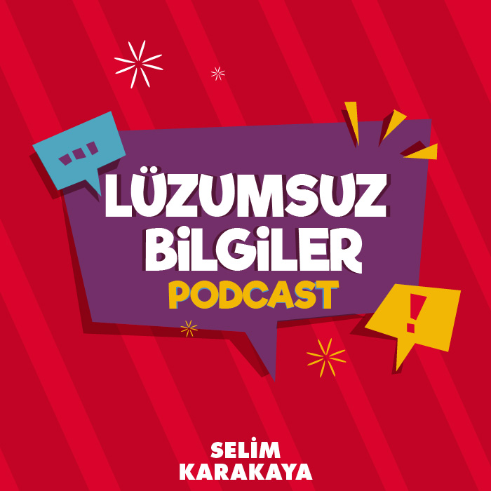 Lüzumsuz Bilgiler Podcast