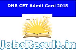 DNB CET Admit Card 2015