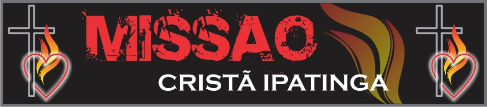 MISSÃO CRISTÃ IPATINGA