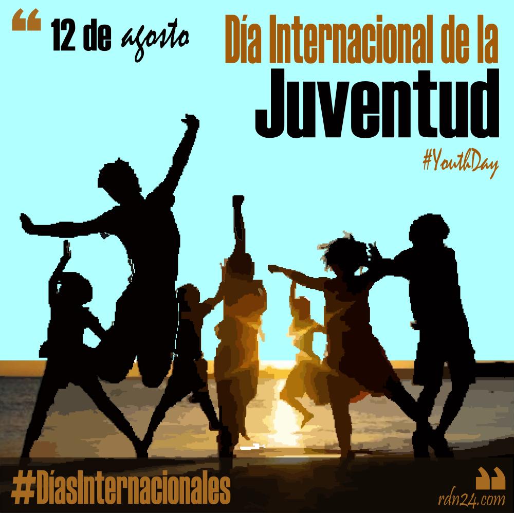 12 de agosto – Día Internacional de la Juventud #DíasInternacionales