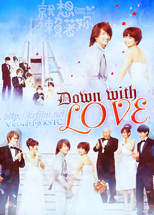 Chỉ Muốn Yêu Anh - Down With Love