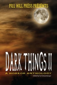 Dark Things II: A Horror Anthology