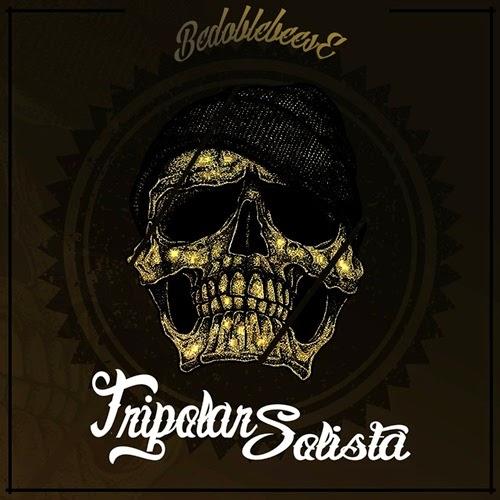 Bedoblebeese - Tripolar Solista (2014)