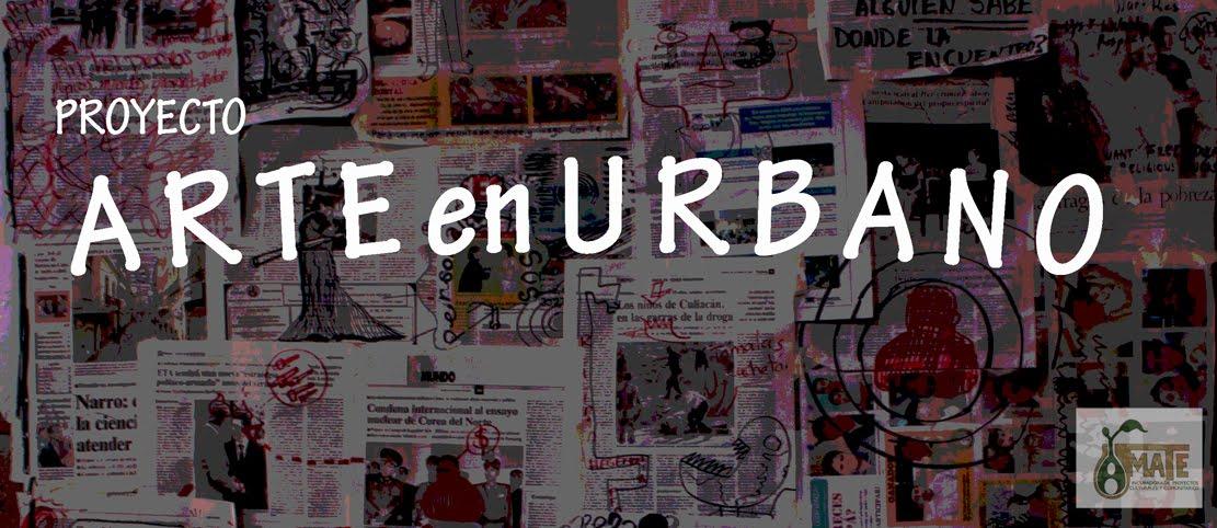 """PROYECTO """"ARTE en URBANO"""""""
