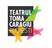 """TEATRUL """"TOMA CARAGIU """" PLOIESTI"""