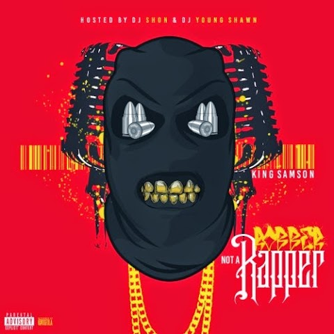 MIXTAPE REVIEW: King Samson - Robber Not A Rapper