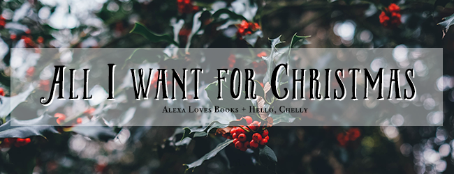 All I Want for Christmas Alexa Loves Books Hello Chelly