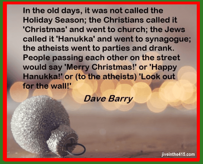A photo of a Christmas tree ball with a Dave Barry quote superimposed on the photo